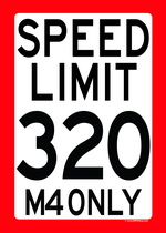 SPEED LIMIT 320 - M4 ONLY speed limit sign